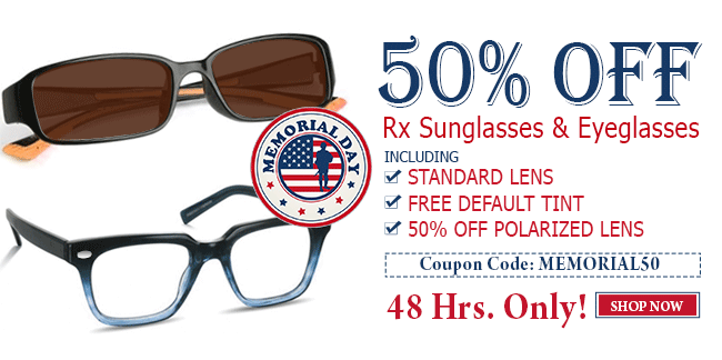 88ac9f3405b Memorial Day Sale  50% off all Eyeglasses   Rx Sunglasses