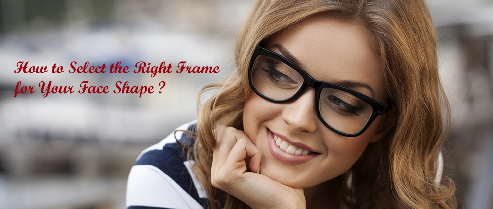 How to Select the Right Eyeglass Frame for Your Face Shape – COCO ...
